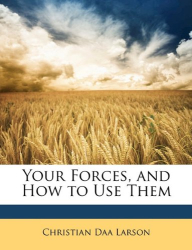 Christian Daa Larson: Your Forces, and How to Use Them