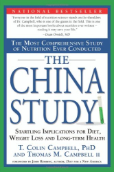 T. Colin Campbell: The China Study: The Most Comprehensive Study of Nutrition Ever Conducted And the Startling Implications for Diet, Weight Loss, And Long-term Health