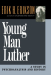Erik H. Erikson: Young Man Luther: A Study in Psychoanalysis and History (Austen Riggs Monograph S)