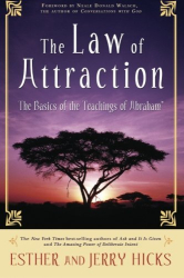 Esther Hicks: The Law of Attraction: The Basics of the Teachings of Abraham