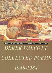Derek Walcott: Collected Poems, 1948-1984