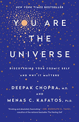 Deepak Chopra M.D.: You Are the Universe: Discovering Your Cosmic Self and Why It Matters