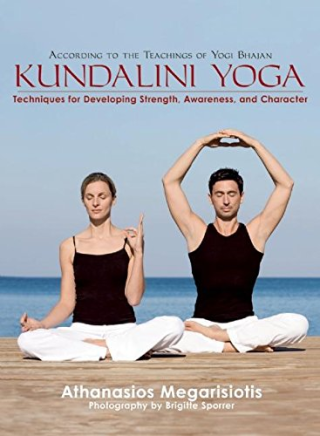 Kundalini yoga  techniques for developing strength  awareness  and  character
