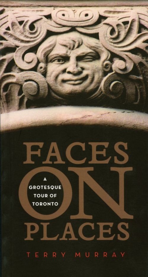 Faces on places a grotesque tour of Toronto