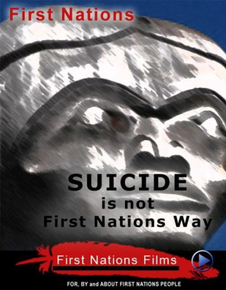 Suicide is Not the First Nations Way