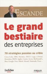 Philippe Escande: La grand bestiaire des entreprises : 70 stratégies passées au crible