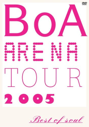 : BoA ARENA TOUR 2005-BEST OF SOUL-