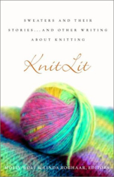 Linda Roghaar: KnitLit: Sweaters and Their Stories...and Other Writing About Knitting