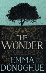 Emma Donoghue: The Wonder: A Novel