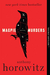 Horowitz, Anthony: Magpie Murders: A Novel