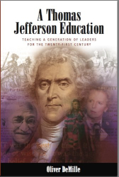 Oliver DeMille: A Thomas Jefferson Education: Teaching a Generation of Leaders for the Twenty-First Century