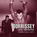Morrissey - Jack The Ripper (live)