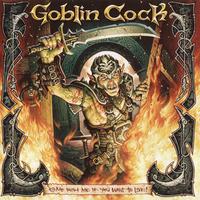 Goblin Cock - We Got a Bleeder