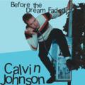 Calvin Johnson - I'm Down