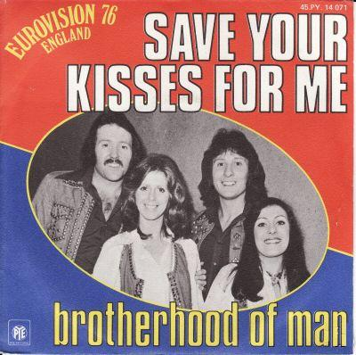 The Brotherhood of Man-Save Your Kisses for Me