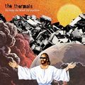 12-The Thermals-heres your future