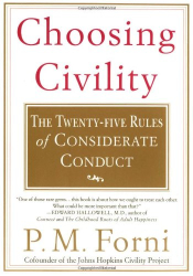 P.M. Forni: Choosing Civility: The Twenty-five Rules of Considerate Conduct