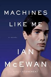 Ian McEwan: Machines Like Me