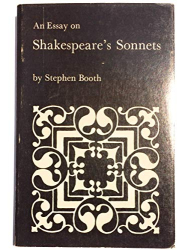 Booth, Stephen.: An Essay on Shakespeare's Sonnets