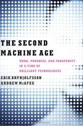Erik Brynjolfsson: The Second Machine Age: Work, Progress, and Prosperity in a Time of Brilliant Technologies