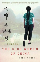 Xinran Xinran: The Good Women of China: Hidden Voices