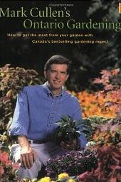 Mark Cullen's Ontario Gardening by Mark Cullen