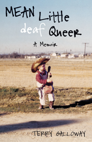 Book cover of Mean Little Deaf Queer shows a photo of a young child standing on a patch of grass in a dirt field, with houses in the distance, wearing a cowboy hat and boots and holding a guitar