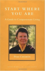 Pema Chodron: Start Where You Are: A Guide to Compassionate Living (Shambhala Library)