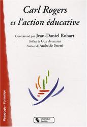 Jean-Daniel Rohart: Carl Rogers et l'action éducative