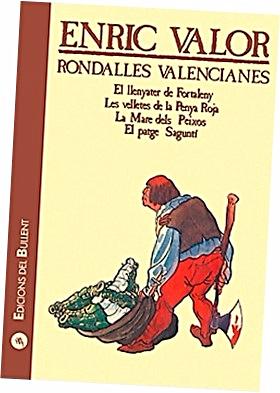 Serie de narraciones tradicionales valencianas, de raíz oral (Rondalles Valencianes), recopiladas y literaturizadas por el narrador y gramático valenciano Enric Valor