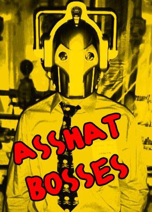 Asshat bosses