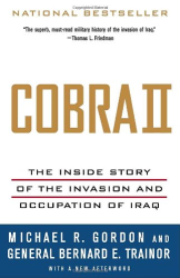 Michael R. Gordon: Cobra II: The Inside Story of the Invasion and Occupation of Iraq