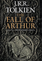 J.R.R. Tolkien: The Fall of Arthur