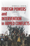 Foreign Powers and Intervention in Amred Conflicts