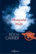 Montcalm et Wolfe de Roch Carrier