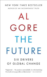 Al Gore: The Future: Six Drivers of Global Change