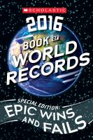 Scholastic 2016 book of world records special edition epic wins and fails