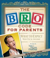 The bro code for parents what to expect when you're awesome