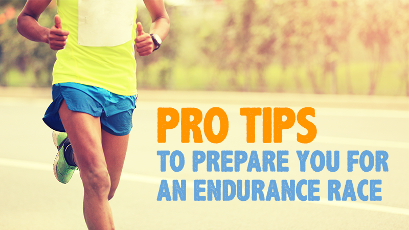 Pro Tips To Prepare You For an Endurance Race
